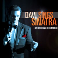 Davi Sings Sinatra - On The Road To Romance