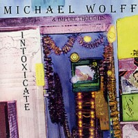 Michael Wolff - Intoxicate